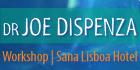 Dr. Joe Dispeza en Lisboa, 28 al 30 Noviembre, SANA LISBOA HOTEL